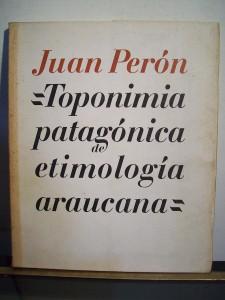adp-toponimia-patagonica-de-etimologia-araucana-juan-peron-D_NQ_NP_128911-MLA20654020380_042016-F