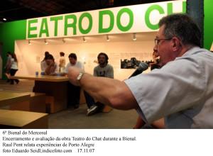 6ª Bienal do Mercosul Encerramento e avaliação da obra Teatro do Chat durante a Bienal. Raul Pont relata experiências de Porto Alegre foto Eduardo Seidl;indicefoto.com 17.11.07
